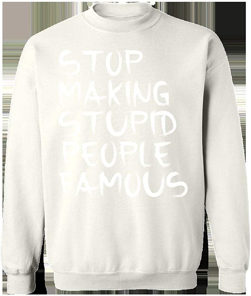 Sweatshirt Stop Making Stupid People Famous Cool Creative Design