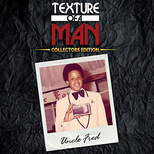 Uncle Fred - Texture Of A Man ...