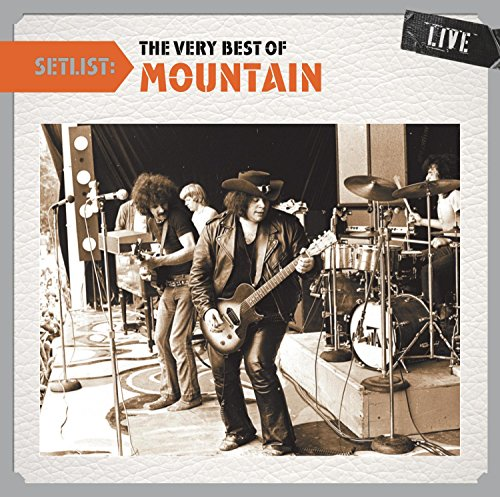 Mountain - Setlist: The Very Best Of Mountain Live - Zortam Music