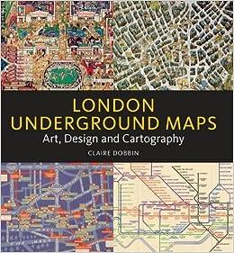 london underground maps amazoncouk claire dobbin 9781848221048 books