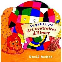 PETIT LIVRE DES CONTRAIRES D'ELMER