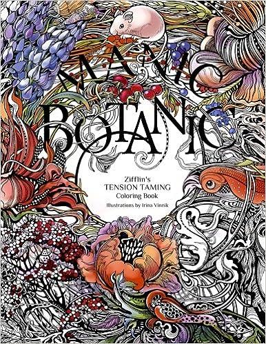 Amazon Manic Botanic Zifflins Coloring Book 9781523692057 Zifflin Irina Vinnik Books