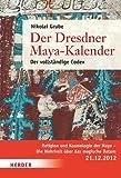 Der Dresdner Maya-Kalender: Der vollständige Codex