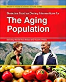 img - for Bioactive Food as Dietary Interventions for the Aging Population: Bioactive Foods in Chronic Disease States book / textbook / text book