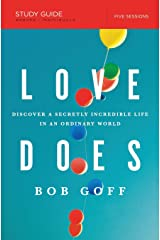 Love Does Study Guide: Discover a Secretly Incredible Life in an Ordinary World Paperback