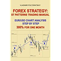 Forex Strategy: ST Patterns Trading Manual, EUR/USD Chart Analysis Step by Step, 300% for One Month: 2