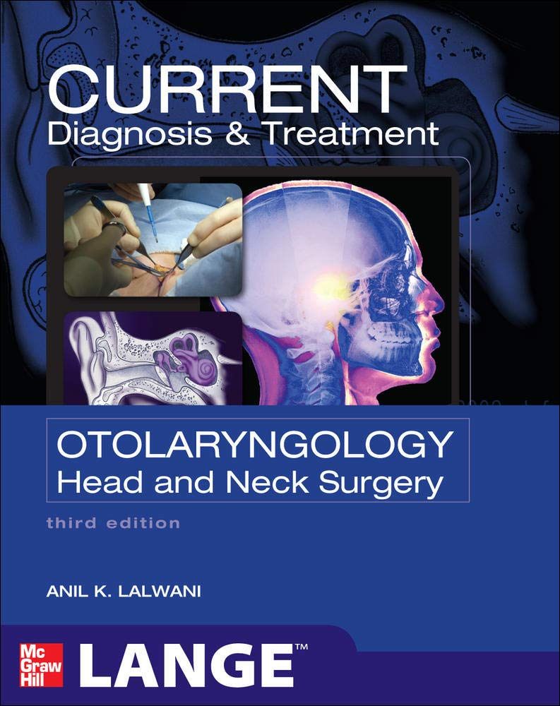 CURRENT Diagnosis & Treatment Otolaryngology--Head and Neck Surgery, Third Edition (LANGE CURRENT Series)