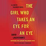 Kyпить The Girl Who Takes an Eye for an Eye: A Lisbeth Salander novel, continuing Stieg Larsson's Millennium Series на Amazon.com