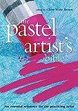 Pastel Artist's Bible (Artist's Bibles)
