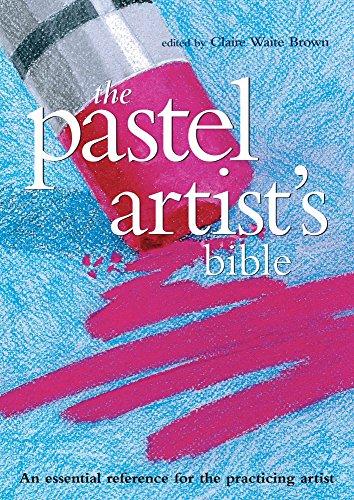 Pastel Artist's Bible (Artist's - Chalk Artists Pastel