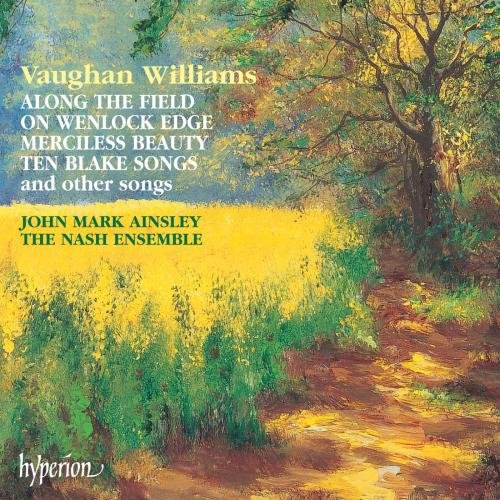 Vaughan Williams - Along the Field on Wenlock Edge · Merciless Beauty · Ten Blake Songs, and others / Ainsley · The Nash Ensemble ()
