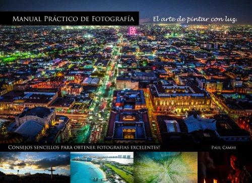 Descargar Libro Manual Practicó De Fotografía: El Arte De Pintar Con Luz Paul Camhi
