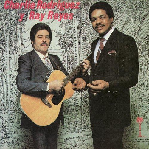 Charlie Rodriguez y Ray Reyes