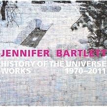 Jennifer Bartlett: History of the Universe: Works 1970?2011 (Parrish Art Museum) by Ottmann, Klaus, Sultan, Terrie, Bartlett, Jennifer (2013) Hardcover