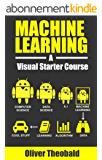 Machine Learning: A Visual Starter Course (For Beginner's Only) (English Edition)
