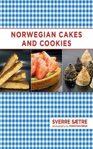 Norwegian Cakes and Cookies: Scandinavian Sweets Made Simple