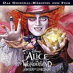 Alice im Wunderland - Hinter den Spiegeln: Original-Hörspiel zum Film