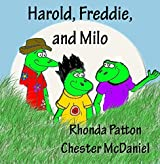Harold, Freddie, and Milo: (Children's book filled with adventure and frogs)
