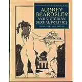 Aubrey Beardsley and Victorian Sexual Politics