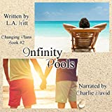 Infinity Pools: Changing Plans, Book 2