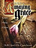 Amazing Grace: The History & Theology of Calvinism