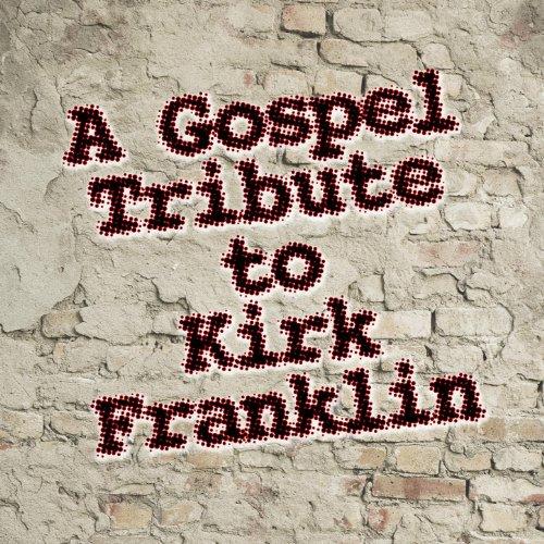 A Gospel Tribute To Kirk Franklin