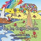 The Ice Cream Dream, Paula M. Silva, 1456794019