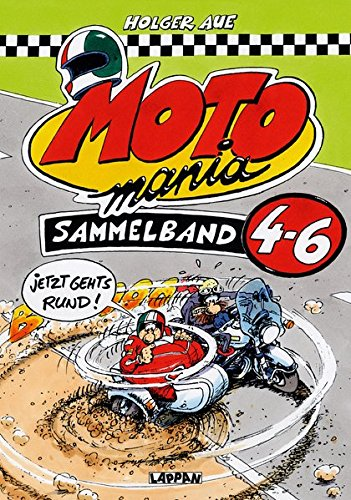 MOTOmania, Sammelband 4-6: Jetzt gehts rund!