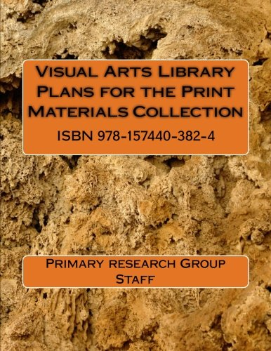 Visual Arts Library Plans for the Print Materials Collection by Primary Research Group