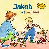 Jakob ist wütend (Kleiner Jakob)