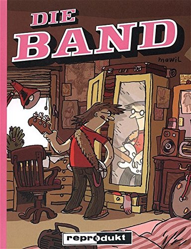 Die Band Taschenbuch – 1. September 2004 Mawil Reprodukt 3931377458 Belletristik