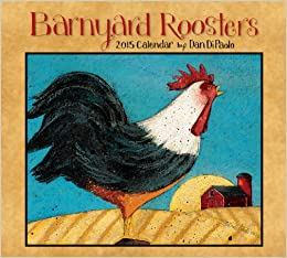 barnyard roosters 2015 deluxe wall calendar