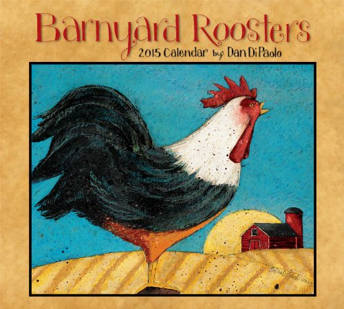 Barnyard Roosters 2015 Deluxe Wall - Art 2015 Calendars Wall Folk