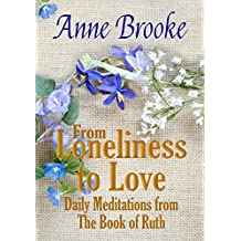 From Loneliness to Love: Daily Meditations from The Book of Ruth