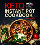 Keto Instant Pot Cookbook: 1000+ Foolproof Ketogenic Recipes Made Easy (Low Carb High Fat Made Simple)