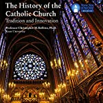 The History of the Catholic Church: Tradition and Innovation | Prof. Christopher M. Bellitto PhD
