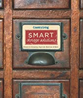 Country Living Smart Storage Solutions: Creative Closets, Stylish Shelves & More