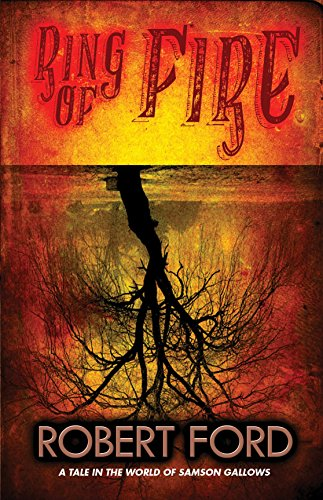 Download for free Ring of Fire: A tale in the world of Samson Gallows