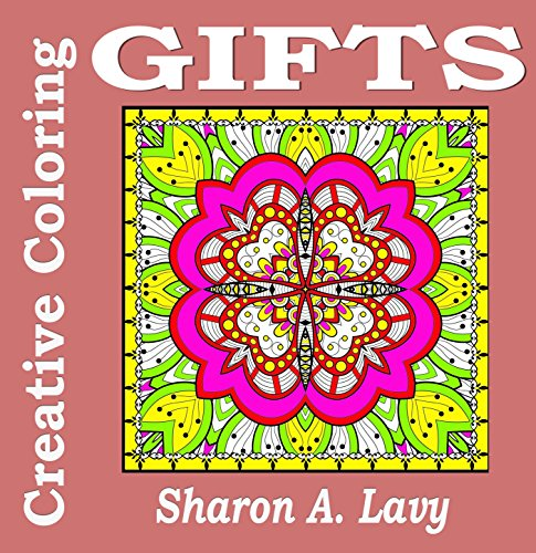 Gifts (Creative Coloring Book 3) by [Lavy,Sharon A]