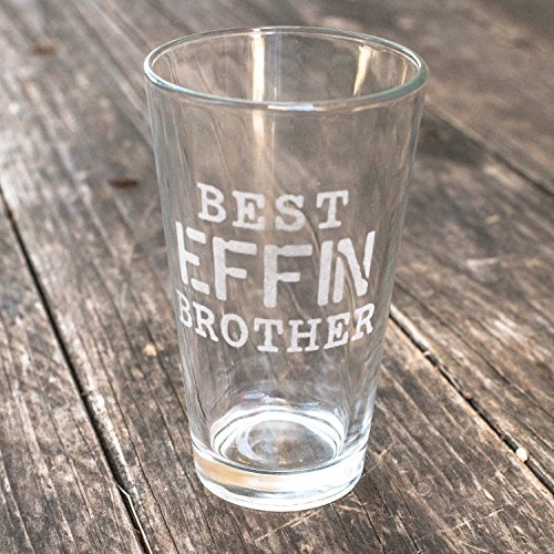 16oz Best Effin Brother Beer Glass