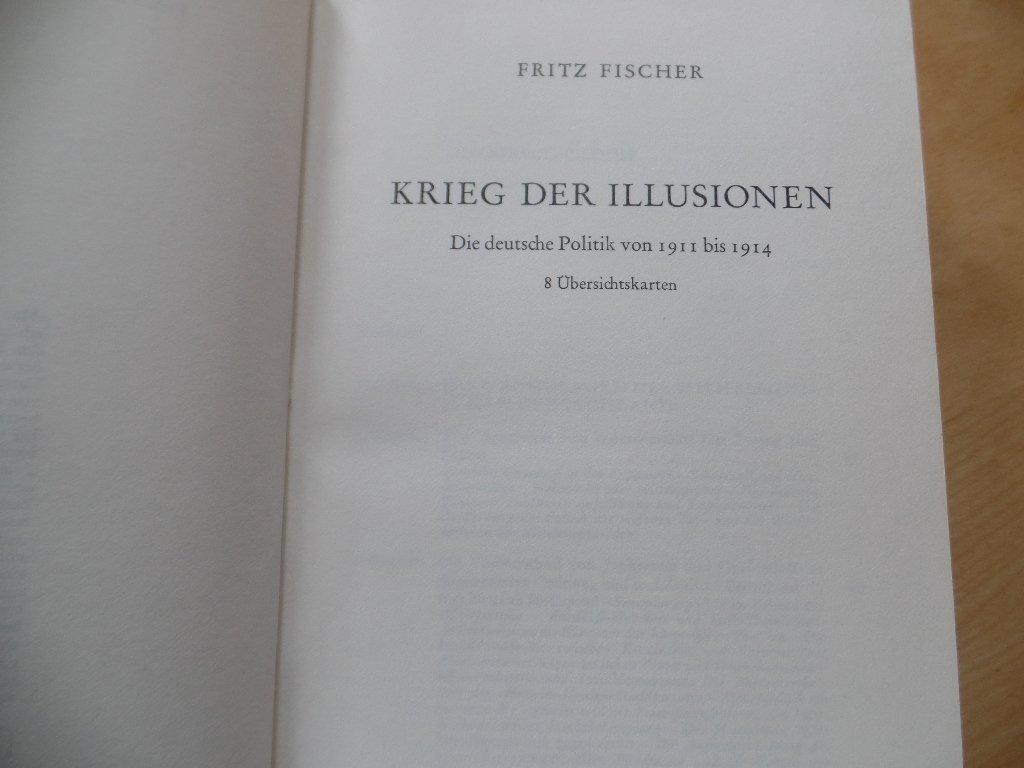 Krieg der Illusionen: Die deutsche Politik von 1911-1914
