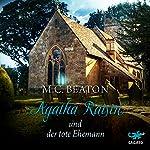 Agatha Raisin und der tote Ehemann (Agatha Raisin 5) | M. C. Beaton