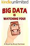 Big Data Is Watching You!: A comic dystopia