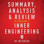 Summary, Analysis & Review of Sadhguru's Inner Engineering by Instaread | Instaread