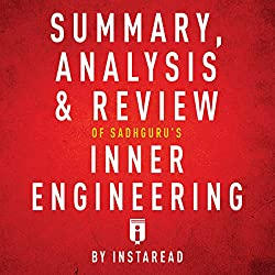 Summary, Analysis & Review of Sadhguru's Inner Engineering by Instaread