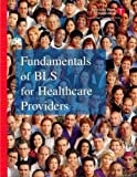 Fundamentals of BLS for Healthcare Providers, Field, John M., 0874933196