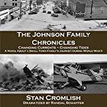 The Johnson Family Chronicles: Changing Currents - Changing Tides, Volume 1 | Stan Cromlish