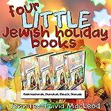 Four Little Jewish Holiday Books: Rosh Hashanah, Chanukah, Pesach, Shavuot