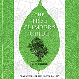The Tree Climber's Guide Audiobook