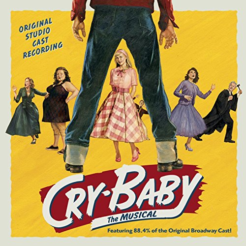 Cry Baby  The Musical  Original Studio Cast Recording